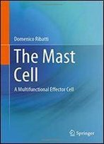 The Mast Cell: A Multifunctional Effector Cell