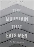 The Mountain That Eats Men