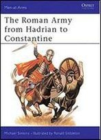 The Roman Army From Hadrian To Constantine (Men-At-Arms Series 93)