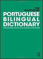 The Routledge Portuguese Bilingual Dictionary (Revised 2014 Edition): Portuguese-English And English-Portuguese (Routledge Bilingual Dictionaries)