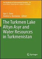 The Turkmen Lake Altyn Asyr And Water Resources In Turkmenistan