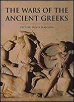 The Wars Of The Ancient Greeks: And Their Invention Of Western Military Culture