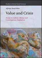 Value And Crisis: Essays On Labour, Money And Contemporary Capitalism (Studies In Critical Social Sciences)