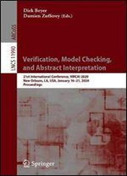 Verification, Model Checking, And Abstract Interpretation: 21st International Conference, Vmcai 2020, New Orleans, La, Usa, January 1621, 2020, Proceedings (lecture Notes In Computer Science)