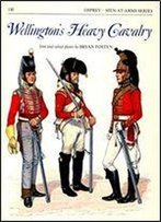 Wellington's Heavy Cavalry (Men-At-Arms Series 130)