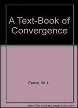 A Textbook Of Convergence