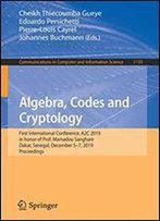 Algebra, Codes And Cryptology: First International Conference, A2c 2019 In Honor Of Prof. Mamadou Sanghare, Dakar, Senegal, December 57, 2019, ... In Computer And Information Science)