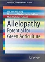 Allelopathy: Potential For Green Agriculture