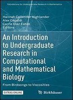 An Introduction To Undergraduate Research In Computational And Mathematical Biology: From Birdsongs To Viscosities