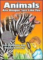 Animals Are Unique Just Like You - Los Animales Son Unicos Como Tu (Read Conmigo)