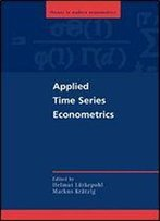 Applied Time Series Econometrics (Themes In Modern Econometrics)