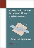 Barriers And Transport In Unsteady Flows: A Melnikov Approach
