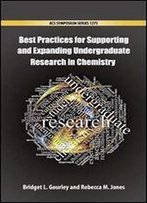 Best Practices For Supporting And Expanding Undergraduate Research In Chemistry