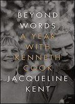 Beyond Words: A Year With Kenneth Cook