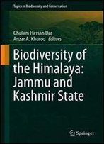 Biodiversity Of The Himalaya: Jammu And Kashmir State