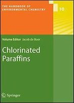 Chlorinated Paraffins (The Handbook Of Environmental Chemistry)