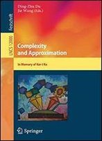 Complexity And Approximation: In Memory Of Ker-I Ko