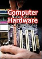 Computer Hardware Repair Guide Pc And Hidden Desgin Of Computer Hardware And Software: Upgrading And Troubleshooting Your Own Computer Comptia Guide