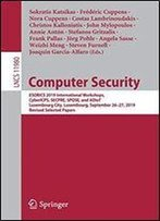 Computer Security: Esorics 2019 International Workshops, Cybericps, Secpre, Spose, And Adiot, Luxembourg City, Luxembourg, September 2627, 2019 Revised Selected Papers