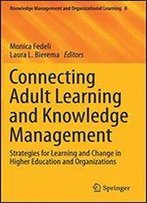 Connecting Adult Learning And Knowledge Management: Strategies For Organizational Learning And Change