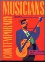 Contemporary Musicians: Profiles Of The People In Music: Volume 6