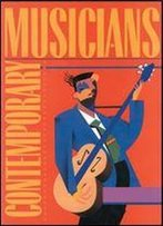 Contemporary Musicians: Profiles Of The People In Music: Volume 8