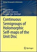 Continuous Semigroups Of Holomorphic Self-Maps Of The Unit Disc