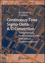 Continuous-Time Sigma-Delta A/D Conversion: Fundamentals, Performance Limits And Robust Implementations