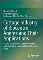 Cottage Industry Of Biocontrol Agents And Their Applications: Practical Aspects To Deal Biologically With Pests And Stresses Facing Strategic Crops