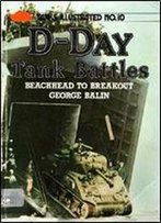 D-Day Tank Battles: Beachhead To Breakout (Tanks Illustrated No. 10)