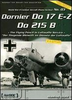 Dornier Do 17 E-Z, Do 215 B (World War Ii Combat Aircraft Photo Archive Adc 003) [German / English]