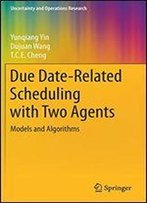 Due Date-Related Scheduling With Two Agents: Models And Algorithms