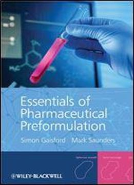 Essentials Of Pharmaceutical Preformulation