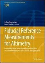 Fiducial Reference Measurements For Altimetry: Proceedings Of The International Review Workshop On Satellite Altimetry Cal/Val Activities And Applications