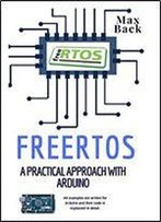 Freertos: A Practical Approach With Arduino