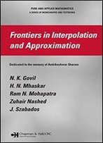 Frontiers In Interpolation And Approximation (Pure And Applied Mathematics)
