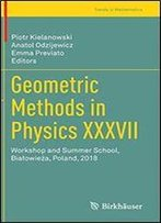 Geometric Methods In Physics Xxxvii: Workshop And Summer School, Biaowieza, Poland, 2018 (Trends In Mathematics)