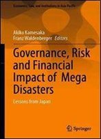 Governance, Risk And Financial Impact Of Mega Disasters: Lessons From Japan