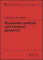 Harmonic Analysis And Integral Geometry