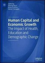 Human Capital And Economic Growth: The Impact Of Health, Education And Demographic Change