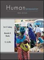 Human Geography: People, Place, And Culture, 10th Edition