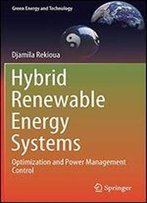 Hybrid Renewable Energy Systems: Optimization And Power Management Control (Green Energy And Technology)