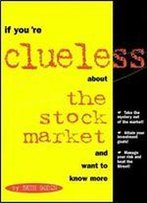 If You Are Clueless About The Stock Market And Want To Know More