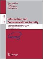 Information And Communications Security: 21st International Conference, Icics 2019, Beijing, China, December 15-17, 2019, Revised Selected Papers (Lecture Notes In Computer Science)
