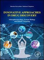 Innovative Approaches In Drug Discovery: Ethnopharmacology, Systems Biology And Holistic Targeting