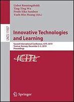 Innovative Technologies And Learning: Second International Conference, Icitl 2019, Troms, Norway, December 25, 2019, Proceedings (Lecture Notes In Computer Science)