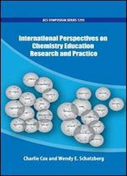 International Perspectives On Chemistry Education, Research, And Practice