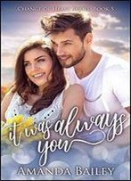 It Was Always You (Change Of Heart Book 5)