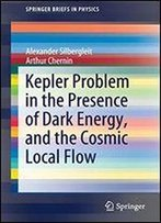 Kepler Problem In The Presence Of Dark Energy, And The Cosmic Local Flow (Springerbriefs In Physics)