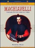 Machiavelli: Renaissance Political Analyst And Author